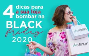 4 dicas para a sua loja bombar na Black Friday 2020