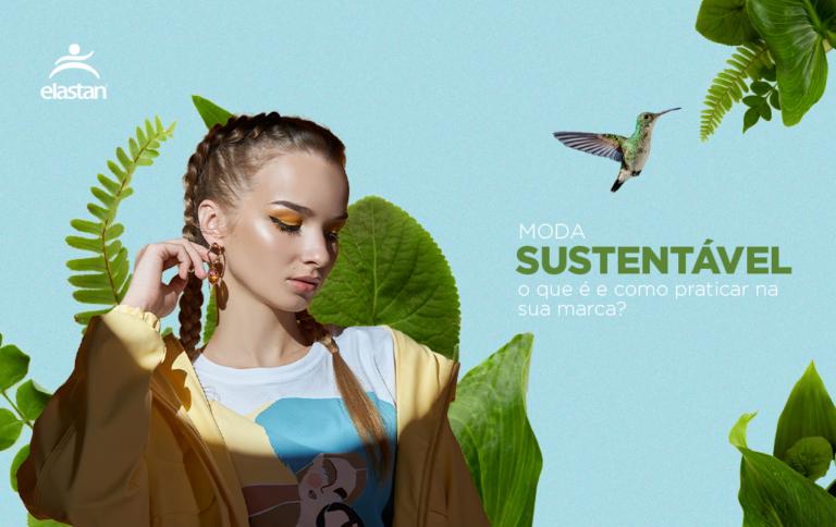 Moda sustentável: o que é e como praticar na sua marca?