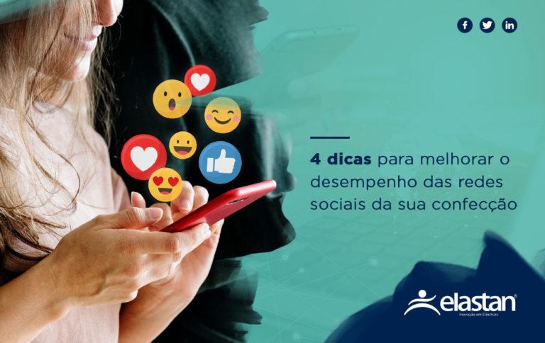 4 dicas para melhorar o desempenho das redes sociais da sua confecção